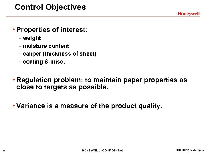 Control Objectives • Properties of interest: - weight - moisture content - caliper (thickness