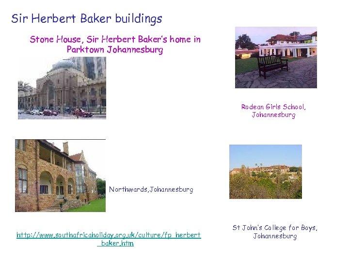 Sir Herbert Baker buildings Stone House, Sir Herbert Baker's home in Parktown Johannesburg Rodean