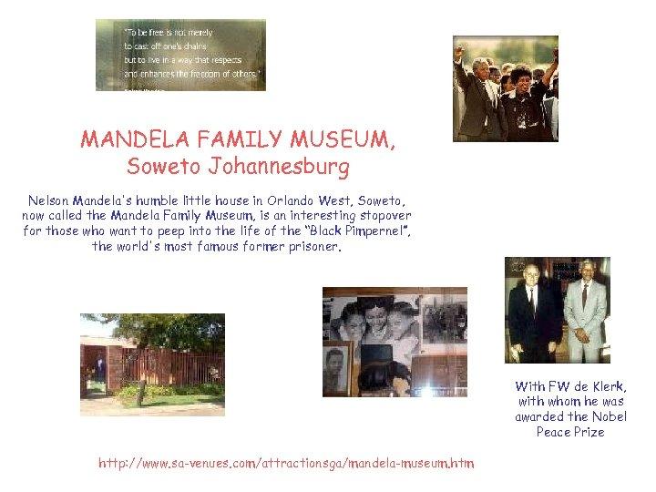 MANDELA FAMILY MUSEUM, Soweto Johannesburg Nelson Mandela's humble little house in Orlando West, Soweto,