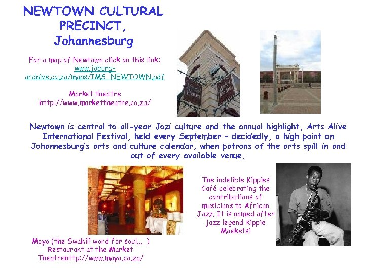 NEWTOWN CULTURAL PRECINCT, Johannesburg For a map of Newtown click on this link: www.