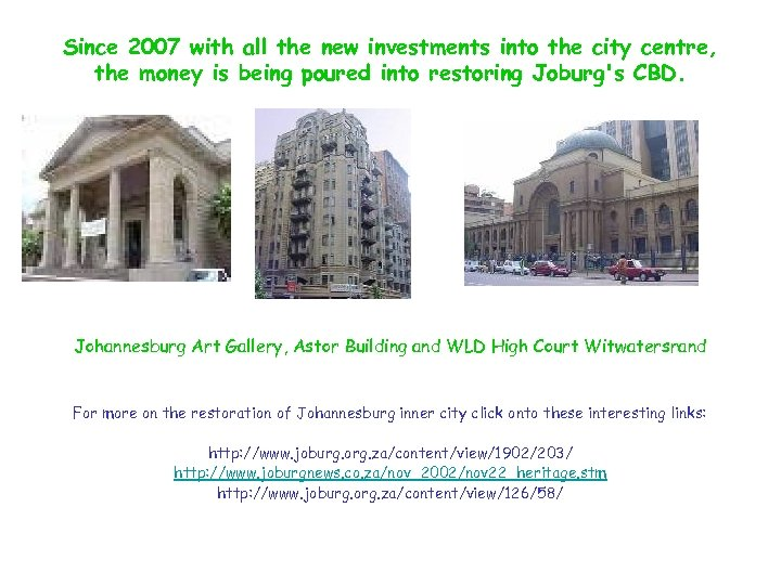 Since 2007 with all the new investments into the city centre, the money is