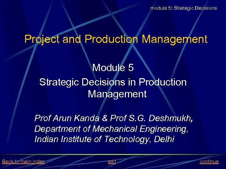 module 5: Strategic Decisions Project and Production Management Module 5 Strategic Decisions in Production