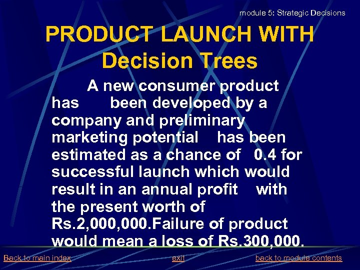 module 5: Strategic Decisions PRODUCT LAUNCH WITH Decision Trees A new consumer product has