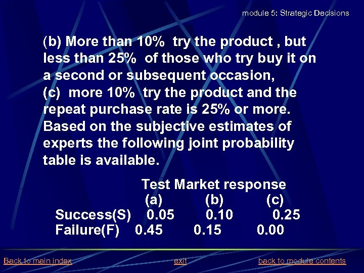 module 5: Strategic Decisions (b) More than 10% try the product , but less