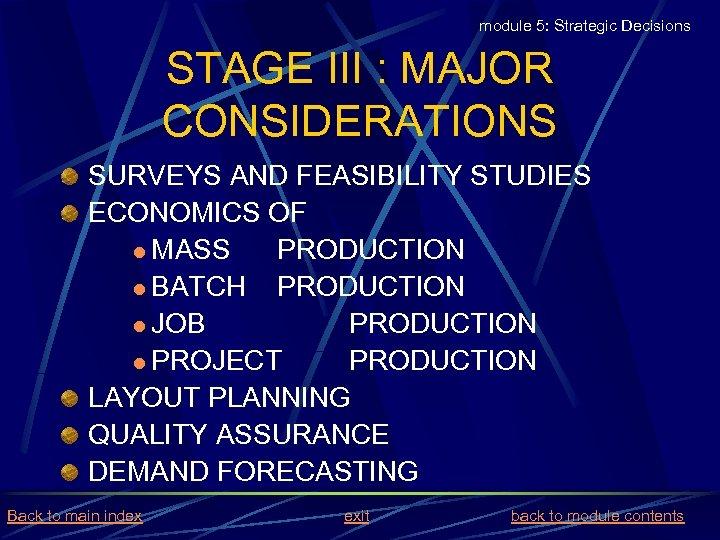module 5: Strategic Decisions STAGE III : MAJOR CONSIDERATIONS SURVEYS AND FEASIBILITY STUDIES ECONOMICS