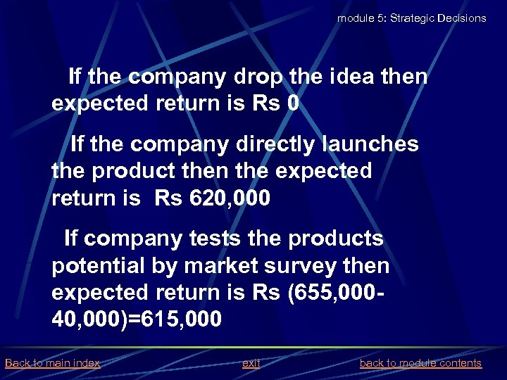 module 5: Strategic Decisions If the company drop the idea then expected return is