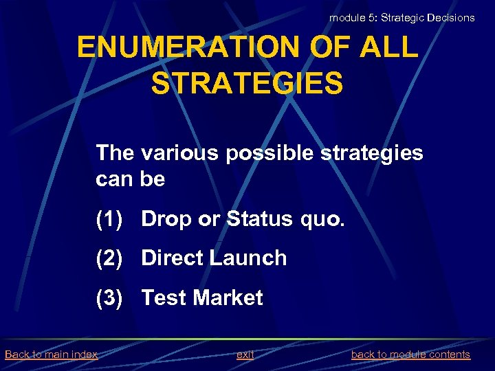 module 5: Strategic Decisions ENUMERATION OF ALL STRATEGIES The various possible strategies can be