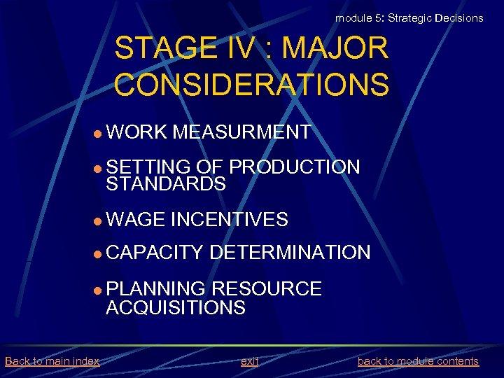 module 5: Strategic Decisions STAGE IV : MAJOR CONSIDERATIONS l WORK MEASURMENT l SETTING