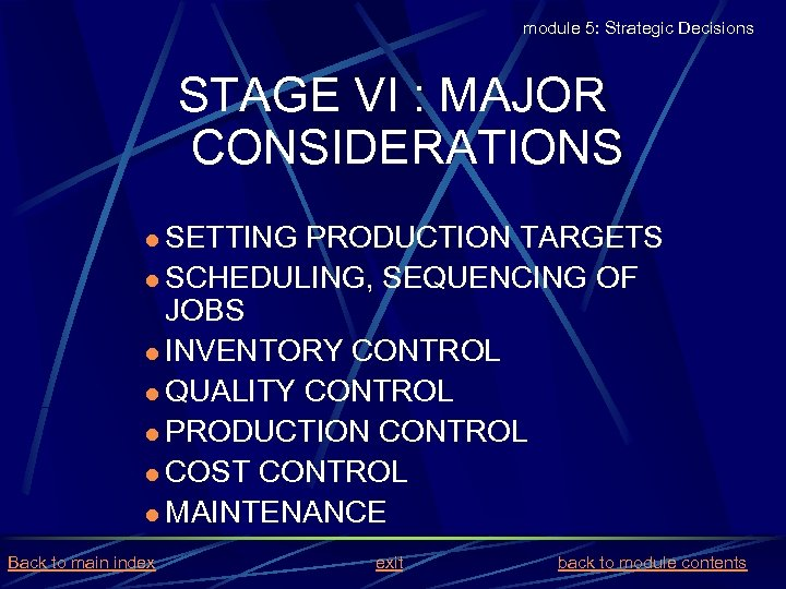 module 5: Strategic Decisions STAGE VI : MAJOR CONSIDERATIONS l SETTING PRODUCTION TARGETS l