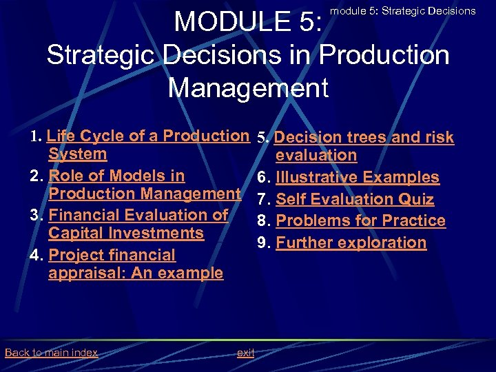 module 5: Strategic Decisions MODULE 5: Strategic Decisions in Production Management 1. Life Cycle