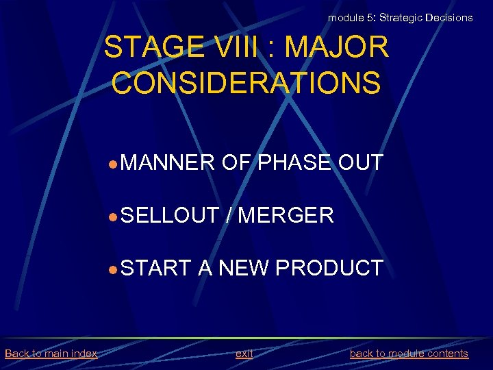 module 5: Strategic Decisions STAGE VIII : MAJOR CONSIDERATIONS l MANNER l SELLOUT l