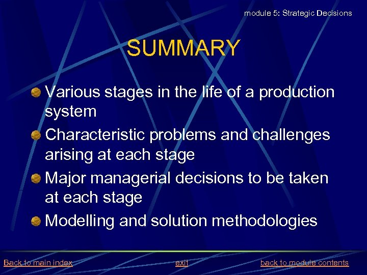module 5: Strategic Decisions SUMMARY Various stages in the life of a production system
