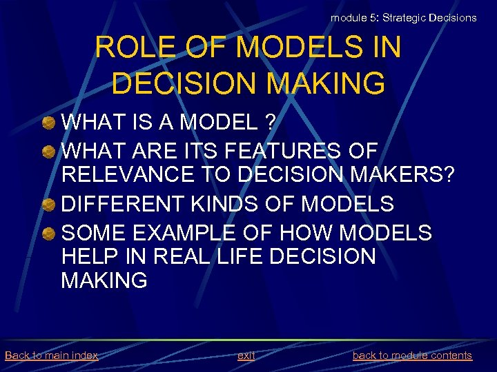 module 5: Strategic Decisions ROLE OF MODELS IN DECISION MAKING WHAT IS A MODEL