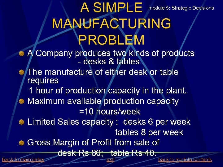 A SIMPLE MANUFACTURING PROBLEM module 5: Strategic Decisions A Company produces two kinds of