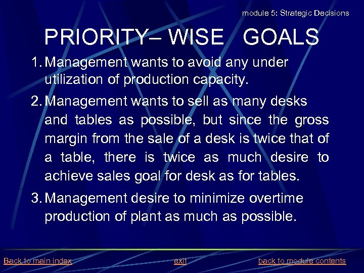 module 5: Strategic Decisions PRIORITY– WISE GOALS 1. Management wants to avoid any under