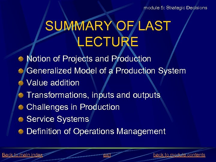 module 5: Strategic Decisions SUMMARY OF LAST LECTURE Notion of Projects and Production Generalized
