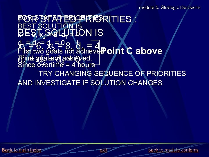 module 5: Strategic Decisions FOR STATED PRIORITIES : BEST SOLUTION IS BEST 2 SOLUTION