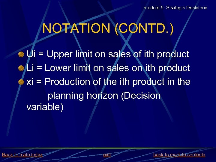 module 5: Strategic Decisions NOTATION (CONTD. ) Ui = Upper limit on sales of