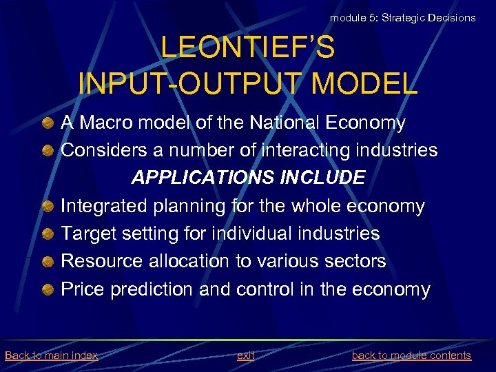 module 5: Strategic Decisions LEONTIEF'S INPUT-OUTPUT MODEL A Macro model of the National Economy