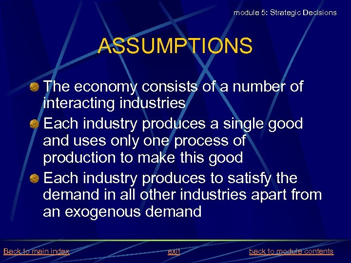 module 5: Strategic Decisions ASSUMPTIONS The economy consists of a number of interacting industries