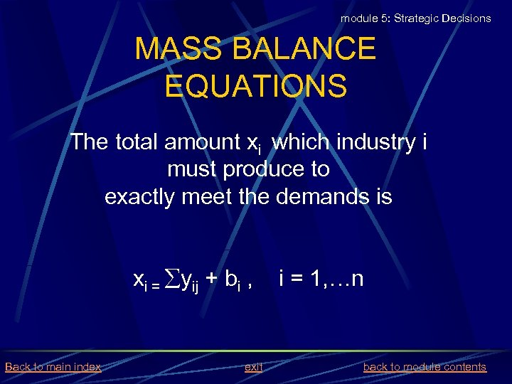 module 5: Strategic Decisions MASS BALANCE EQUATIONS The total amount xi which industry i