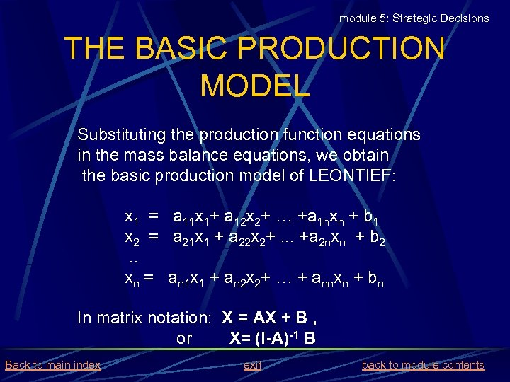 module 5: Strategic Decisions THE BASIC PRODUCTION MODEL Substituting the production function equations in