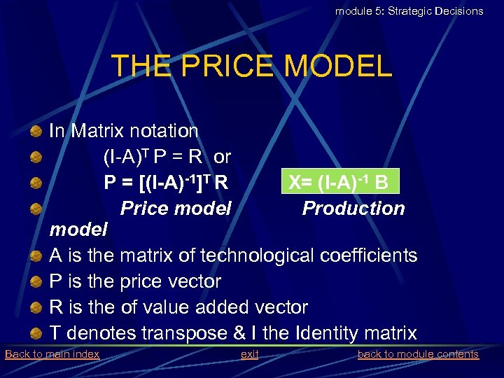module 5: Strategic Decisions THE PRICE MODEL In Matrix notation (I-A)T P = R