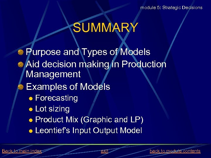 module 5: Strategic Decisions SUMMARY Purpose and Types of Models Aid decision making in