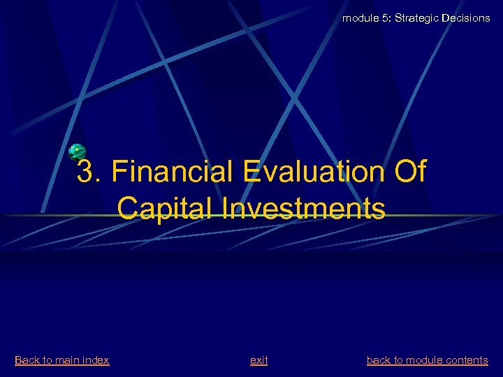 module 5: Strategic Decisions 3. Financial Evaluation Of Capital Investments Back to main index