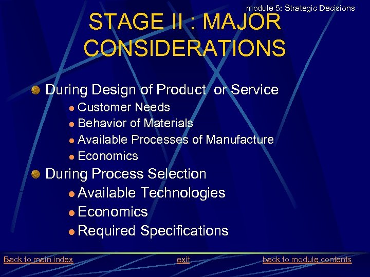 module 5: Strategic Decisions STAGE II : MAJOR CONSIDERATIONS During Design of Product or
