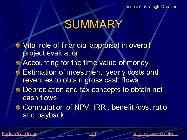 module 5: Strategic Decisions SUMMARY Vital role of financial appraisal in overall project evaluation