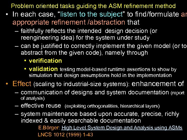 "Problem oriented tasks guiding the ASM refinement method • In each case, ""listen to"