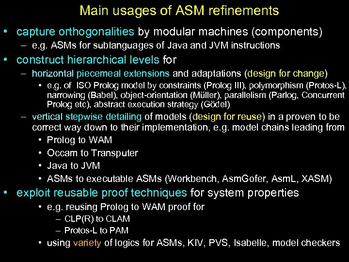 Main usages of ASM refinements • capture orthogonalities by modular machines (components) – e.
