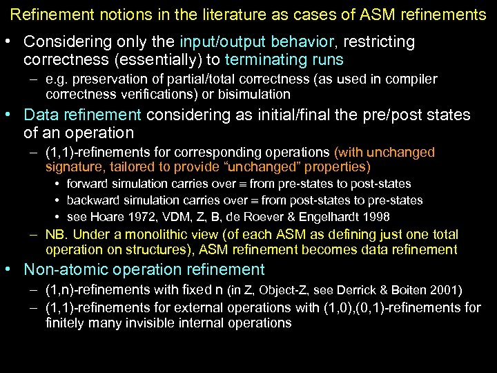 Refinement notions in the literature as cases of ASM refinements • Considering only the