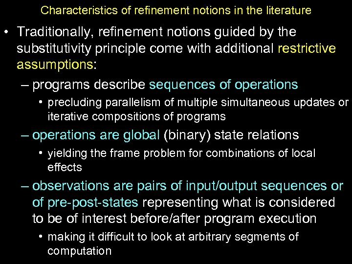 Characteristics of refinement notions in the literature • Traditionally, refinement notions guided by the