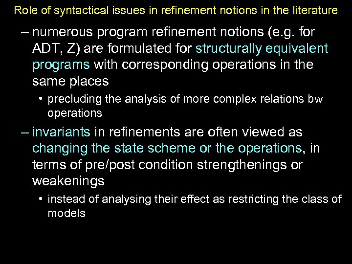 Role of syntactical issues in refinement notions in the literature – numerous program refinement