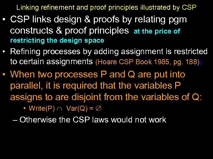 Linking refinement and proof principles illustrated by CSP • CSP links design & proofs