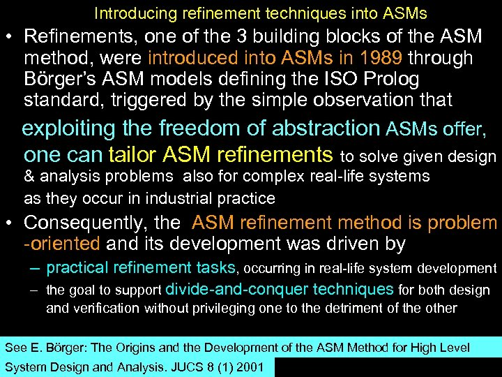 Introducing refinement techniques into ASMs • Refinements, one of the 3 building blocks of