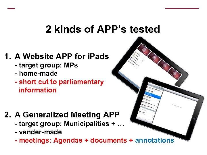 2 kinds of APP's tested 1. A Website APP for i. Pads - target