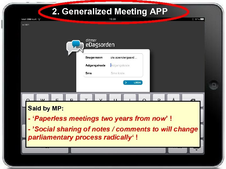2. Generalized Meeting APP Said by MP: - 'Paperless meetings two years from now'