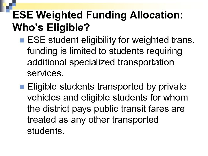ESE Weighted Funding Allocation: Who's Eligible? ESE student eligibility for weighted trans. funding is