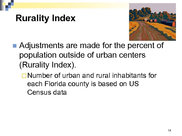 Rurality Index n Adjustments are made for the percent of population outside of urban