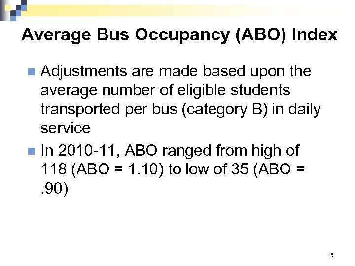 Average Bus Occupancy (ABO) Index Adjustments are made based upon the average number of