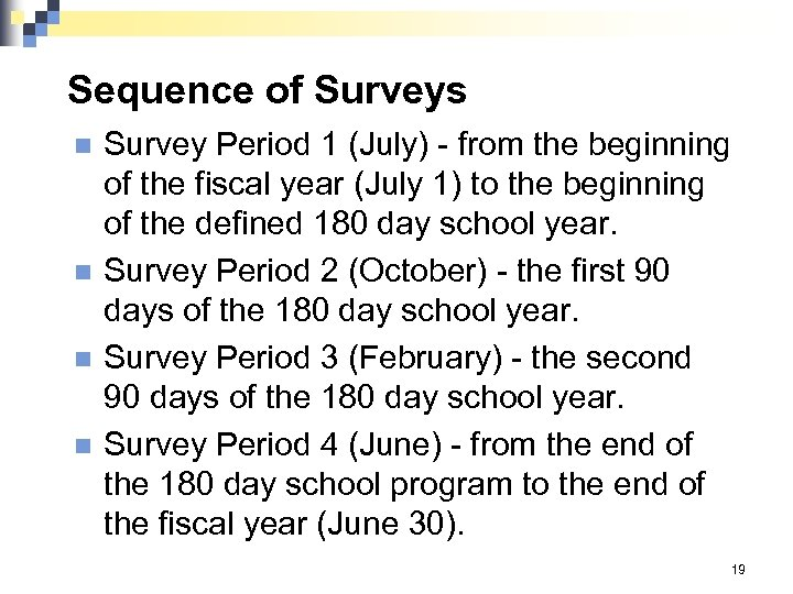 Sequence of Surveys n n Survey Period 1 (July) - from the beginning of
