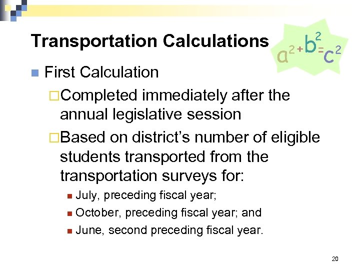 Transportation Calculations n First Calculation ¨Completed immediately after the annual legislative session ¨Based on