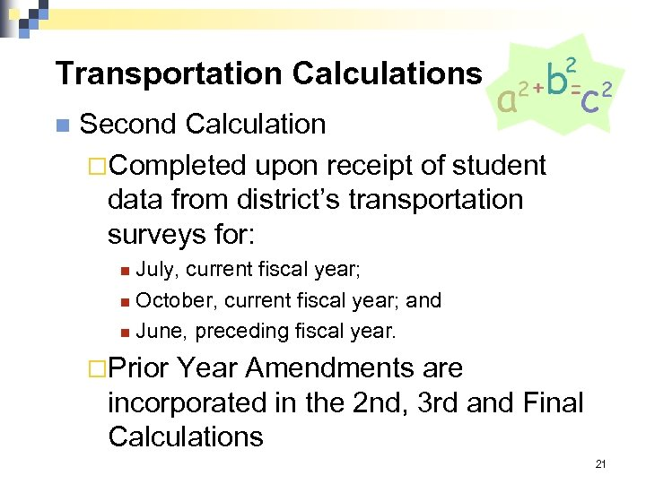 Transportation Calculations n Second Calculation ¨Completed upon receipt of student data from district's transportation