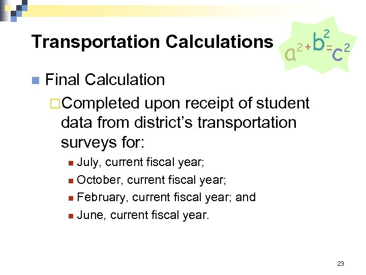 Transportation Calculations n Final Calculation ¨Completed upon receipt of student data from district's transportation