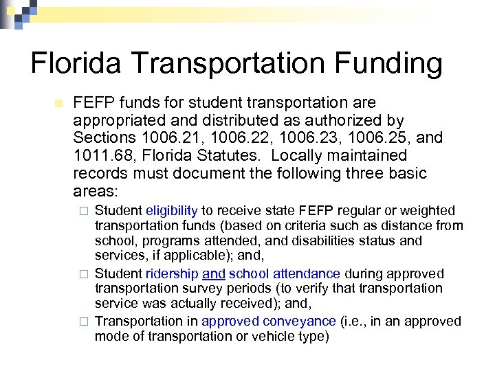 Florida Transportation Funding n FEFP funds for student transportation are appropriated and distributed as