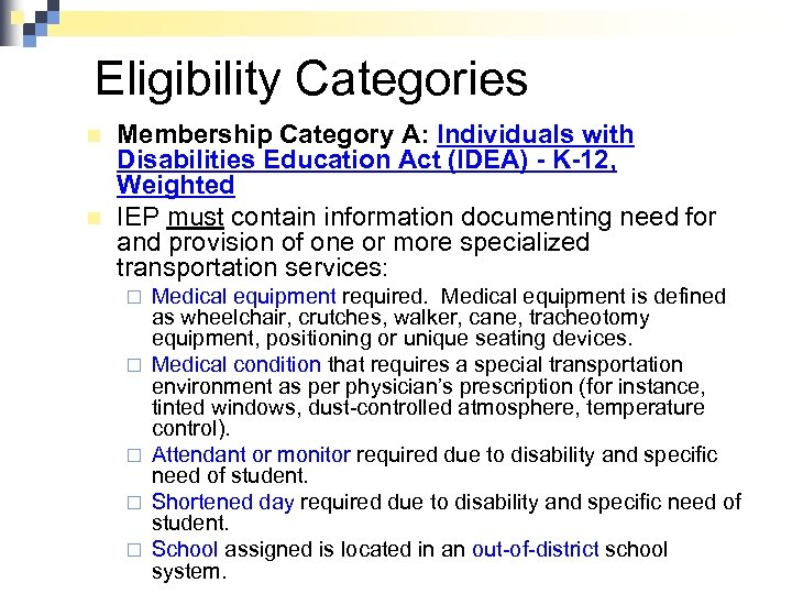 Eligibility Categories n n Membership Category A: Individuals with Disabilities Education Act (IDEA) -