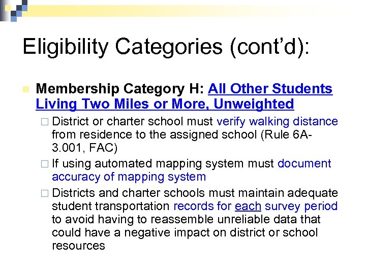 Eligibility Categories (cont'd): n Membership Category H: All Other Students Living Two Miles or